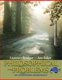Philosophical Problems : An Annotated Anthology, BonJour, Laurence and Baker, Ann, 020563947X