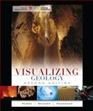 Visualizing Geology, Murck, Barbara W. and Mackenzie, Dana, 0470419474