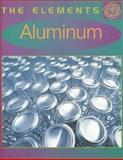 Aluminum, John Farndon, 0761409475