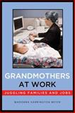 Grandmothers at Work 9780814729472