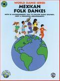 Mexican Folk Dances, , 0898989477