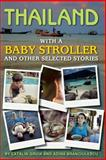 Thailand with a Baby Stroller, Catalin Gruia and Adina Branciulescu, 1494319470