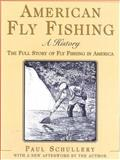 American Fly Fishing, Paul D. Schullery, 1558219471