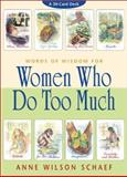 Women Who Do Too Much Cards, Anne Wilson Schaef, 1561709476