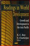 Readings in World Development : Growth and Development in the Asia Pacific, Roy, K. C. and Chatterjee, Srikanta, 1594549478
