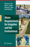 Water Requirements for Irrigation and the Environment, Bos, Marinus Gijsberthus and Allen, Richard G., 1402089473