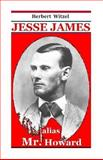 Jesse James Alias Mr. Howard, Herbert Witzel, 1492329479