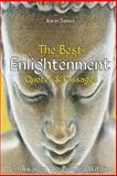 The Best Enlightenment Quotes and Passages to Awaken the Buddha Within, Karin James, 1500309478