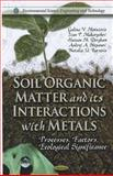 Soil Organic Matter and Their Interactions with Metals : Processes, Factors, Ecological Significance, Motuzova, Galina V. and Makarichev, Ivan P., 1614709475