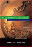 International Politics : Enduring Concepts and Contemporary Issues, Art, Robert J. and Jervis, Robert, 0321209478