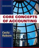 Core Concepts of Accounting, Raiborn, Cecily A., 0470499478