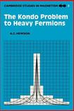 The Kondo Problem to Heavy Fermions 9780521599474