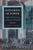Scenarios of Power : From Alexander II to the Abdication of Nicholas II, Wortman, Richard S., 0691029474