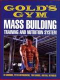 Gold's Gym Mass Building Training and Nutrition System, Reynolds, Bill and Kimber, Tim, 0809239477
