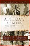 Africa's Armies, Robert B. Edgerton, 0813339472