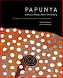 Papunya : A Place Made after the Story: the Beginnings of the Western Desert Painting Movement, Bardon, Geoffrey and Bardon, James, 0853319472