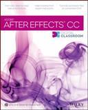 After Effects CC Digital Classroom, AGI Creative Team Staff and Wiley Publishing, Inc. Staff, 1118709470