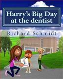 Harry's Big Day at the Dentist, Richard Schmidt, 1483959473