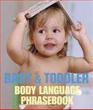 Baby and Toddler Body Language Phrasebook, Vicki Liley and Susan McBane, 1592239471