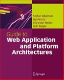 Guide to Web Application and Platform Architectures, Jablonski, Stefan and Petrov, Ilia, 3540009477