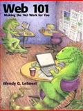 Web 101 : Making the Net Work for You, Lehnert, Wendy G., 0321129474