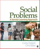 Social Problems : A Service Learning Approach, Corey W. Dolgon, Christopher (Chris) W. Baker, 0761929479