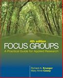 Focus Groups : A Practical Guide for Applied Research, Krueger, Richard A. and Casey, Mary Anne, 1412969476