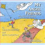 My Angel Friends, My Guardians, Celeste Woods and Beth Carleton, 1495209474