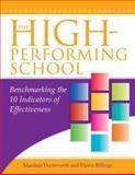 The High-Performing School : Benchmarking the 10 Indicators of Effectiveness, Dunsworth, Mardale and Billings, Dawn L., 1934009474
