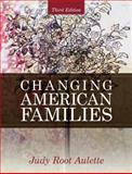 Changing American Families, Aulette, Judith R., 0205699472