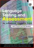Language Testing and Assessment : An Advanced Resource Book, Fulcher, Glenn and Davidson, Fred, 0415339472