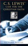 C. S. Lewis' Case for the Christian Faith, Purtill, Richard L., 0898709474