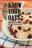 Know Your Oats, Robert Graef, 1440129479
