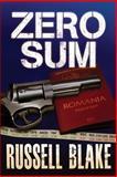 Zero Sum (Dr. Steven Cross Series #1), Russell Blake, 1480279471