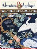 Adventure and Applique, Suzanne Marshall, 1574329472