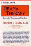 Drama Therapy : Concepts, Theories and Practices, Landy, Robert J., 0398059470
