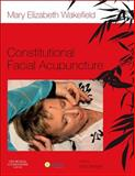 Constitutional Facial Acupuncture, Wakefield, Mary Elizabeth, 0702049476