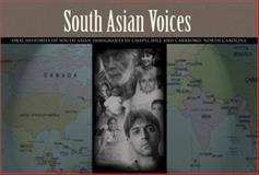 South Asian Voices : Oral Histories of South Asian Immigrants in Chapel Hill and Carrboro, North Carolina, Asian Voices, 188084947X