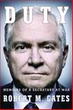 Duty, Robert M. Gates, 0307959473