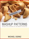 Mashup Patterns : Designs and Examples for the Modern Enterprise, Ogrinz, Michael, 032157947X