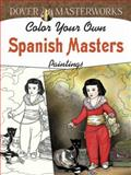 Dover Masterworks: Color Your Own Spanish Masters Paintings, Marty Noble, 0486779475