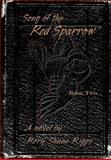 Song of the Red Sparrow, Book Two, Rory Shane Riggs, 1475929471