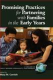 Promising Practices for Partnering with Families in the Early Years, Cornish, Mary M., 159311947X
