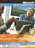 Microsoft Office System 2007, Microsoft Official Academic Course Staff, 0470069473