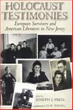 Holocaust Testimonies : European Survivors and American Liberators in New Jersey, , 0813529476