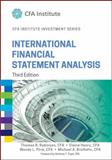 International Financial Statement Analysis, Third Edition (CFA Institute Investment Series), Thomas R. Robinson and Elaine Henry, 1118999479