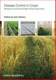 Disease Control in Crops : Biological and Environmentally-Friendly Approaches, , 1405169478