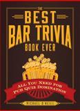 The Best Bar Trivia Book Ever, Michael O'Neill, 1440579474
