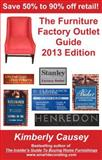 The Furniture Factory Outlet Guide, 2013 Edition, Kimberly Ann Causey, 1888229470