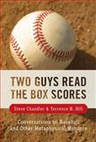 Two Guys Read the Box Scores, Steve Chandler and Terrence N. Hill, 1934759473